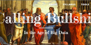 Calling Bullshit in the age of Big Data